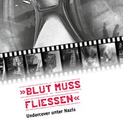 """""""Blut muss fließen"""" - Undercover unter Nazis"""