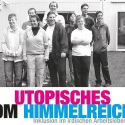 Utopisches vom Himmelreich? Inklusion im irdischen Arbeitsleben